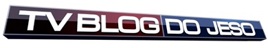 Logo TV Blog do Jeso - Blog do Jeso